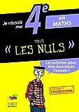 Je réussis ma 4e en Maths Pour Les Nuls