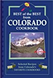 Best of the Best from Colorado: Selected Recipes from Colorado