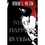 What Happens in Vegas... An Empire of Blood (Dystopian Vampire) Short Story ~ Robert S. Wilson