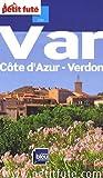 echange, troc Alain Ancelet, Madeleine Racat, Gérard Bernar, Dany Ygouf, Collectif - Le Petit Futé Var : Côte d'Azur, Verdon
