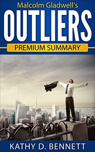 Outliers: The Story of Success by Malcolm Gladwell | Premium
