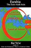 Ye'Or Bat Eurabia: The Euro-Arab Axis