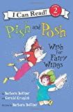 Pish and Posh Wish for Fairy Wings (I Can Read Book 2) (0060514213) by Bottner, Barbara