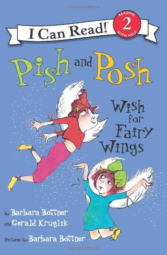 Pish and Posh Wish for Fairy Wings (I Can Read Book 2)