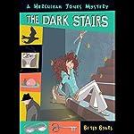 The Dark Stairs: A Hurculeah Jones Mystery   Betsy Byars