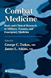img - for Combat Medicine: Basic and Clinical Research in Military, Trauma, and Emergency Medicine book / textbook / text book