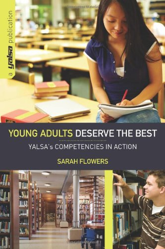 Young Adults Deserve the Best: Yalsa's Competencies in...