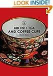 British Tea and Coffee Cups, 1745-1940