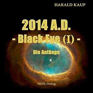 2014 A.D.: Die Anfänge (Black Eye 1) Hörbuch