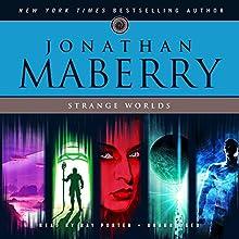 Strange Worlds: Short Fiction by Jonathan Maberry (       UNABRIDGED) by Jonathan Maberry Narrated by Ray Porter