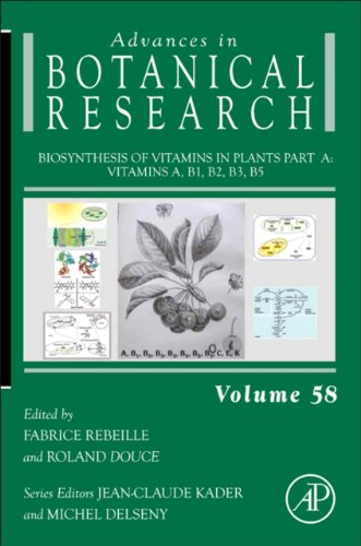 Biosynthesis Of Vitamins In Plants Part A: Vitamins A, B1, B2, B3, B5 (Advances In Botanical Research)