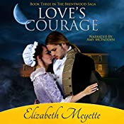 Love's Courage: The Brentwood Saga, Book 3 | [Elizabeth Meyette]