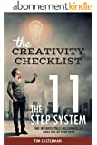The Creativity Checklist: The 11 Step System That Instantly Pulls Million Dollar Ideas Out Of Your Head (English Edition)