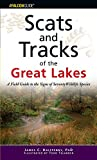 Scats and Tracks of the Great Lakes: A Field Guide To The Signs Of Seventy Wildlife Species (Scats and Tracks Series)