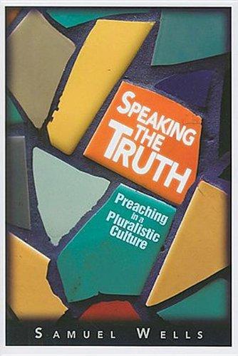 Speaking The Truth: Preaching in a Pluralistic Culture