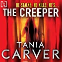 The Creeper Audiobook by Tania Carver Narrated by Martyn Waites