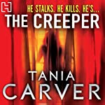 The Creeper (       UNABRIDGED) by Tania Carver Narrated by Martyn Waites