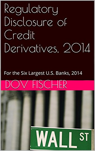 regulatory-disclosure-of-credit-derivatives-2014-for-the-six-largest-us-banks-2014-english-edition