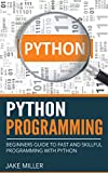 Python Programming: Beginners Guide To Fast And Skillful Programming With Python (Python Programming, Python Programming For Beginners, Learn Python Programming … Introduction To Python Programming,)