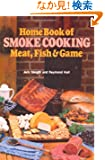 Home Book of Smoke Cooking: Meat, Fish &amp; Game