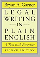Legal Writing in Plain English, Second Edition - A  Text with Exercises