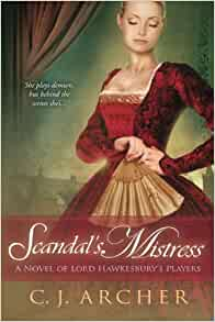 Amazon.com: Scandal's Mistress (A Novel of Lord Hawkesbury's Players