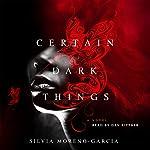 Certain Dark Things: A Novel | Silvia Moreno-Garcia