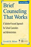 www.payane.ir - Brief Counseling That Works: A Solution-Focused Approach for School Counselors and Administrators, 2nd Edition
