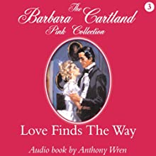 Love Finds the Way | Livre audio Auteur(s) : Barbara Cartland Narrateur(s) : Anthony Wren