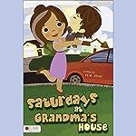 Saturdays at Grandma's House   M. H. Stout