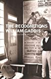 The Recognitions (American Literature (Dalkey Archive)) (1564786919) by Gaddis, William