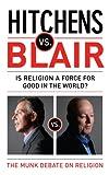 Hitchens Vs Blair. Christopher Hitchens, Tony Blair (0552777900) by Hitchens, Christopher