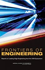 Frontiers of Engineering Reports on Leading Edge Engineering from the Symposium by National Academy of Engineering