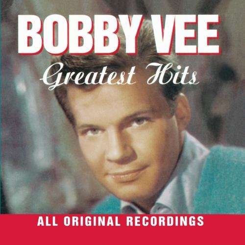 Bobby Vee - Greatest Hits - Bobby Vee - Zortam Music