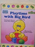 Playtime with Big Bird (Sesame Street Toddler Board Books)
