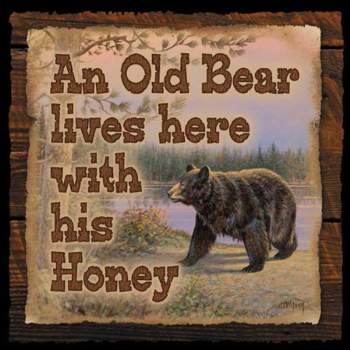 An Old Bear Lives Here with his Honey Wood Sign by John Wilson
