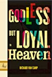 Godless but Loyal to Heaven: Stories