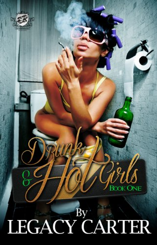 Drunk & Hot Girls Book One (The Cartel Publications Presents)