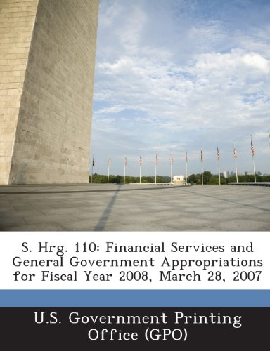 S. Hrg. 110: Financial Services and General Government Appropriations for Fiscal Year 2008, March 28, 2007
