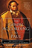 img - for The Gospel According to Paul: The Creative Genius Who Brought Jesus to the World by Robin Griffith-Jones (2005-02-15) book / textbook / text book