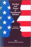img - for The Past and Future of Presidential Debates (AEI studies ; 228) book / textbook / text book