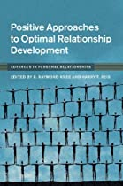 Positive Approaches To Optimal Relationship Development (advances In Personal Relationships) From Cambridge University Press