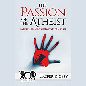 The Passion of the Atheist Audiobook