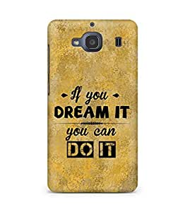 Amez If you can Dream it You can do it Back Cover For Xiaomi Redmi 2S