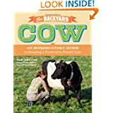 The Backyard Cow: An Introductory Guide to Keeping a Productive Family Cow