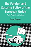 img - for Foreign and Security Policy of the European Union: Past, Present and Future (Contemporary European Studies) book / textbook / text book