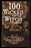 100 Wicked Little Witch Stories