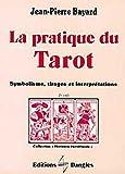 La Pratique du tarot : Symbolisme, tirages et interprétations