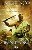 Ben Kane Espartaco / Spartacus: Rebelion / Rebellion: 2