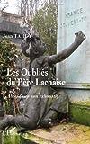 echange, troc Jean Tardy - Les oubliés du Père Lachaise : Abécédaire non exhaustif